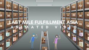 Infographics Video – Last Mile Fulfillment Asia