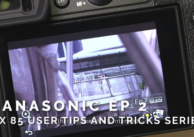Panasonic Ep 2 – GX85 User Tips and Tricks