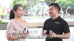 Panasonic Ep 5 – GX85 User Tips and Tricks