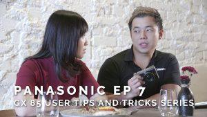 Panasonic Ep 7 – GX85 User Tips and Tricks