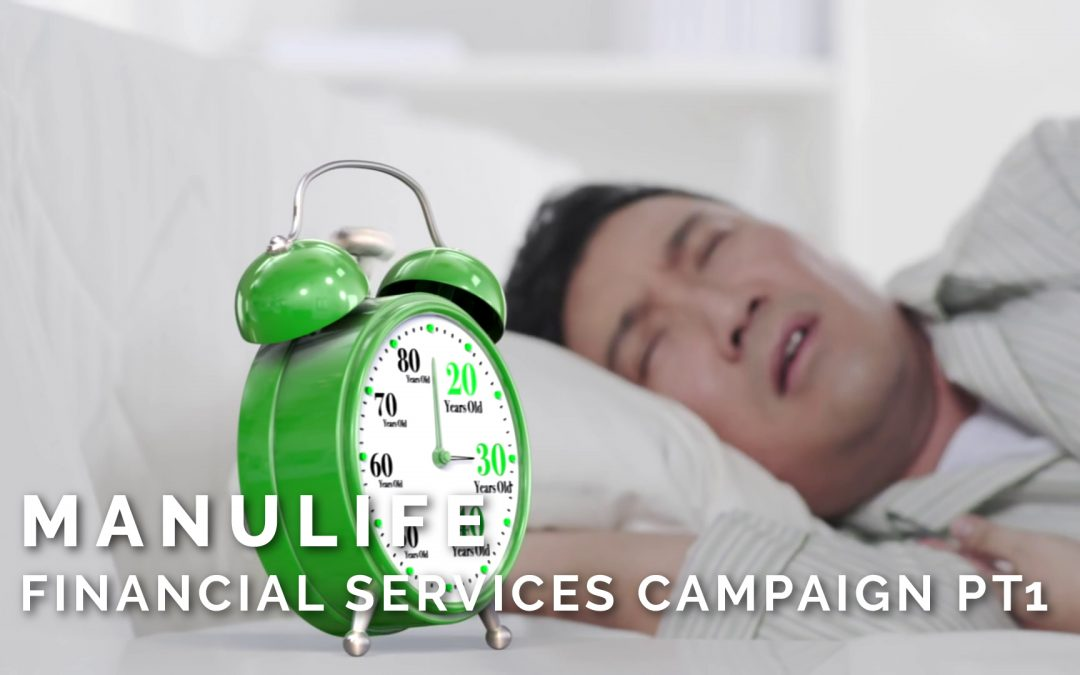 Manulife – Financial Services Campaign Pt1