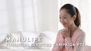Manulife – Financial Services Campaign Pt2