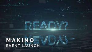 Makino Event Launch