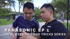 Panasonic Ep 1 – GX85 User Tips and Tricks